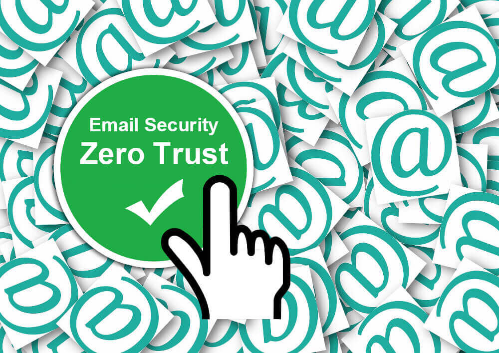 Zero Trust Can Completely Solve the Problem of Email Security